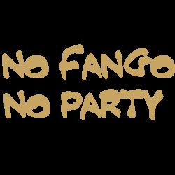 NO FANGO - NO PARTY